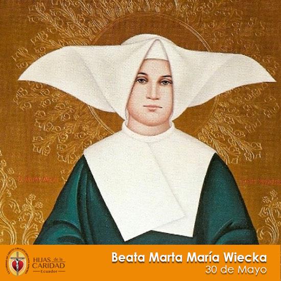 B. Sor Marta María Wiecka – 30 de Mayo