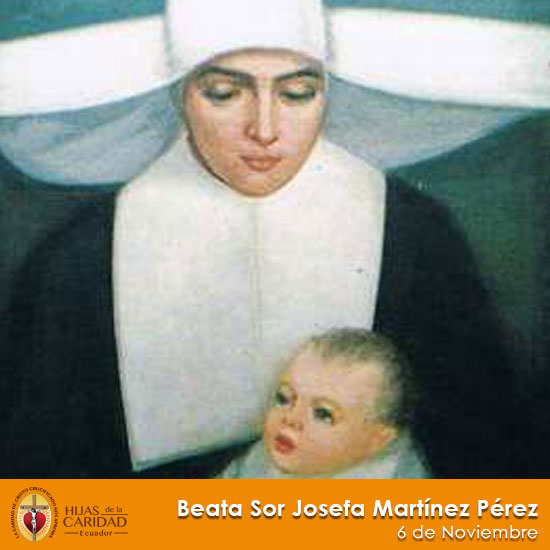 Beata Sor Josefa Martínez Pérez – 6 de Noviembre