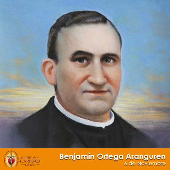 Beato P. Benjamín Ortega Aranguren – 6 de Noviembre