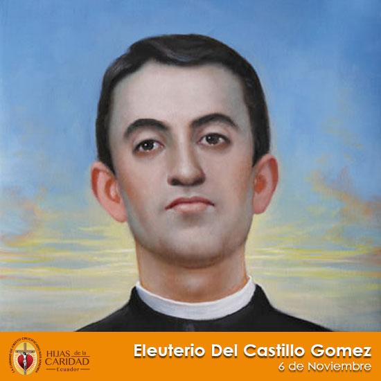 Beato P. Eleuterio Del Castillo Gómez – 6 de Noviembre