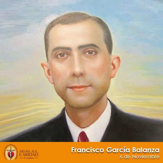 Beato Francisco García Balanza – Seglar, Hijo de María de la Medalla Milagrosa 6 de Noviembre