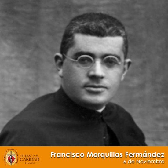 Beato P. Francisco Morquillas Fermández – 6 de Noviembre