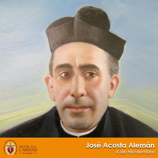 Beato P. José Acosta Alemán – 6 de Noviembre
