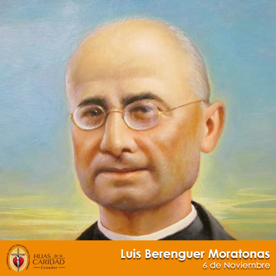 Beato P. Luis Berenguer Moratonas – 6 de Noviembre