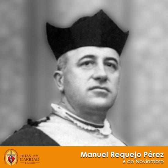 Beato P. Manuel Requejo Pérez – 6 de Noviembre