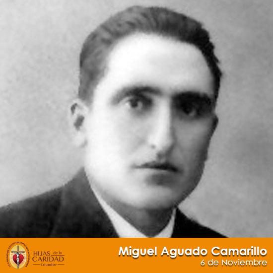 Beato Miguel Aguado Camarillo – 6 de Noviembre
