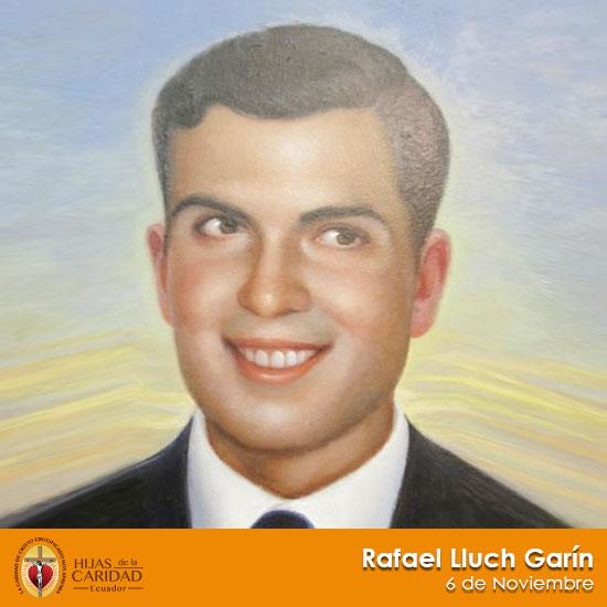 Beato Rafael Lluch Garín – 6 de Noviembre