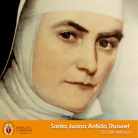 Sta. Juana Antida Thouret – 23 de Mayo